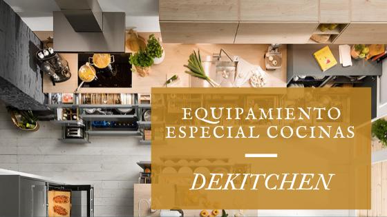 Equipamiento Especial Cocinas DEKitchen